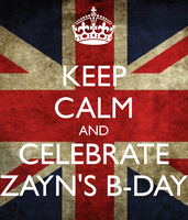 KEEP CALM AND CELEBRATE ZAYN'S 20TH B-DAY by AskSierraHope