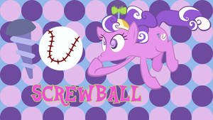 Screwball wallpaper by ecmc1093