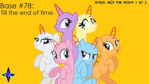 BASE #78: TILL THE END OF TIMEEEE by YayCelestia0331
