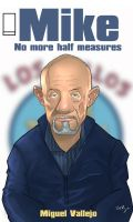 Mike Ehrmantraut - No more half measures by Migska