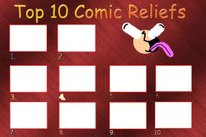 top 10 comic reliefs meme blank by DaJoestanator