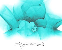 Are you sure now? by JCADDICTION