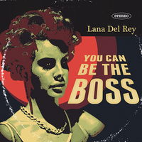 Lana Del Rey - You Can Be The Boss by other-covers