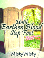 Until Earthen Blood Step Foot- Storybook Cover by MistyWisty