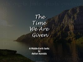 The Time We Are Given - Ch. 16 by Aeltari
