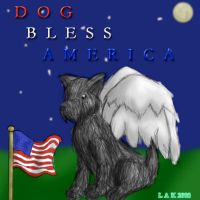 DOG Bless America by soulesslouisa