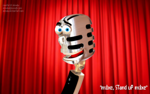 Mike, Stand Up Mike by osmala