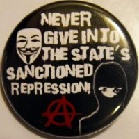 NEVER GIVE IN TO THE STATE'S SANCTIONED REPRESSION by crizzlesbuttons