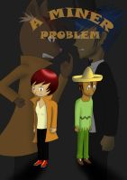 A Miner Problem Cover by FredrickTheCreeper