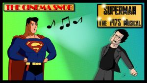 CS Superman The 1975 Musical by ShaunTM