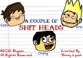A Couple of Shit Heads (Poster with Characters) by blugoon