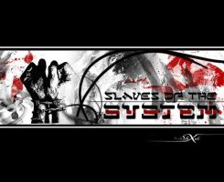 Slaves of the System by Schahxeb