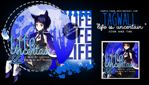Life Is Uncertain - TagWall 2 by Pamyu-Chan