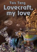 Lovecraft, my love, Ebook story collection by taisteng