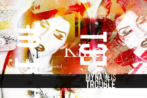 My Name Is Trouble by raisealittlehell
