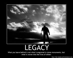 Motivational Poster: Legacy by the-shadowwolf