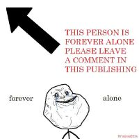 FOR ALL FOREVER ALONE IN FACEBOOK!!! by miyukiZETA