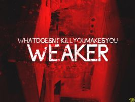 What Doesn't Kill You Makes You Weaker 2 by Hatem-DZ