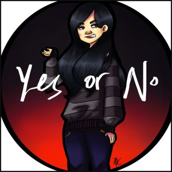 Yes or No by xLetsFly