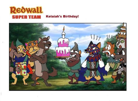 Redwall Super Team Kelaiah's Birthday by FairytalesArtist