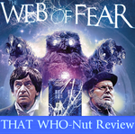 That WHO-Nut review: The Web of Fear (1968) by SavageScribe