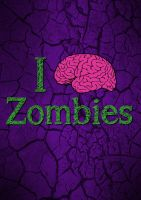 I Love Zombies - Brain by anoanoanoano