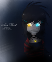 Never Meant To Be~ by XxBlueKatxX