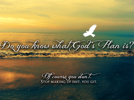 Do you know what God's Plan is? by 8manderz8