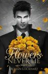 Flowers Never Lie - Ouverture des precommandes by Rohan-Lockhart