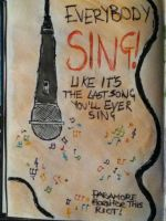 Sing Like It the Last Song You'll Ever Sing by LornaRpiGibbo