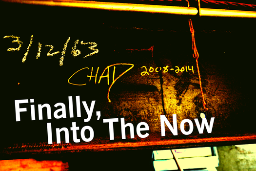 Into The Now by Chad