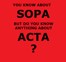 Did you know about ACTA? by ThatBlue-Bolt