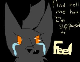 And tell me how I am supposed to feel by iznj