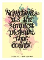 Simplest Pleasures by sweeter-than-reality