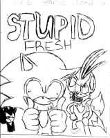 stupidness of fresh. by sonic-the-werehog
