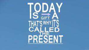 Today Is A Gift Typography by ryanr08