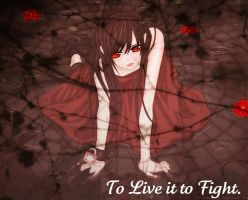 To Live is to Fight. by sandstone747