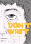 Don't Wait by danielisadenial