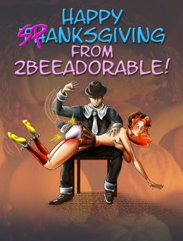 Happy Spanksgiving! by 2BeeAdorable