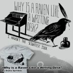 Why Is a Raven Like a Writing Desk by amegoddess