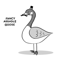 Fancy Asshole Goose by arseniic