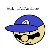 Ask TATAndrew by TATAndrew