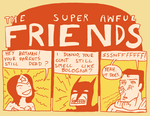The Super Awful Friends by claudetc