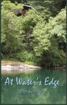 At Waters Edge Poem Anthology by RiverDreamer