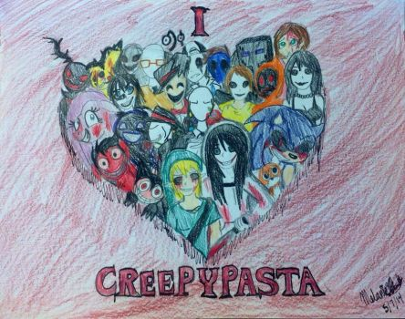 I Love Creepypasta by ShadMoon-Art