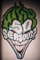 Why so serious? by jordyweterings