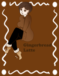 Gingerbread latte by darkeyblade