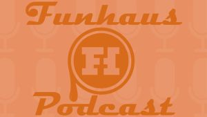 ARE YOU GUYS READY FOR FUNHAUS by TylerHendry