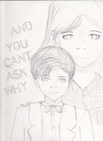 And You Can't Ask Why--WIP by zuzuKH