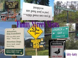 Funny Street Signs by Kitty--Katty